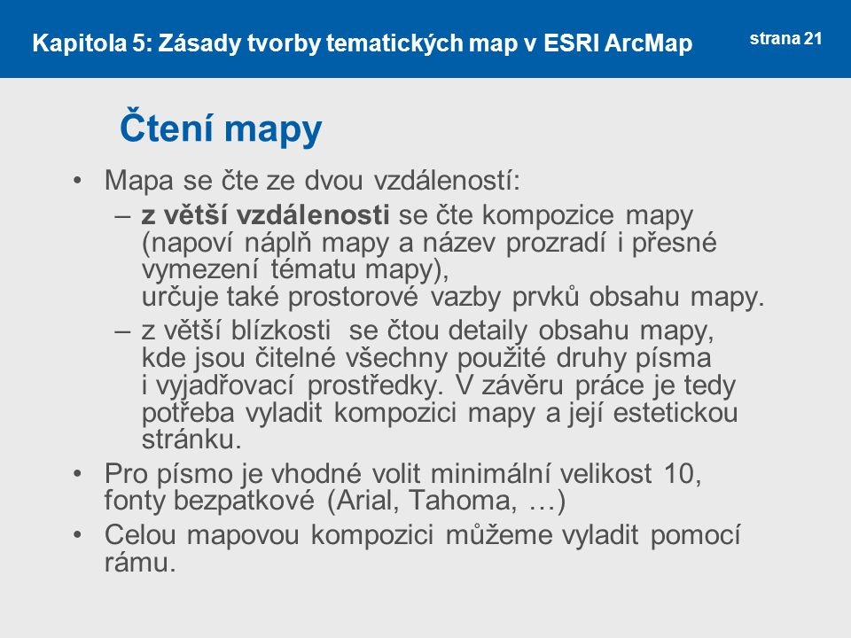 Čtení mapy Mapa se čte ze dvou vzdáleností: