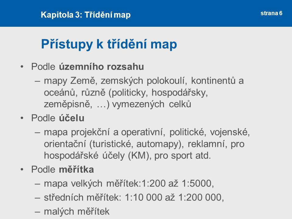 Přístupy k třídění map Podle územního rozsahu