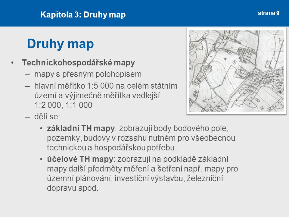 Druhy map Kapitola 3: Druhy map Technickohospodářské mapy