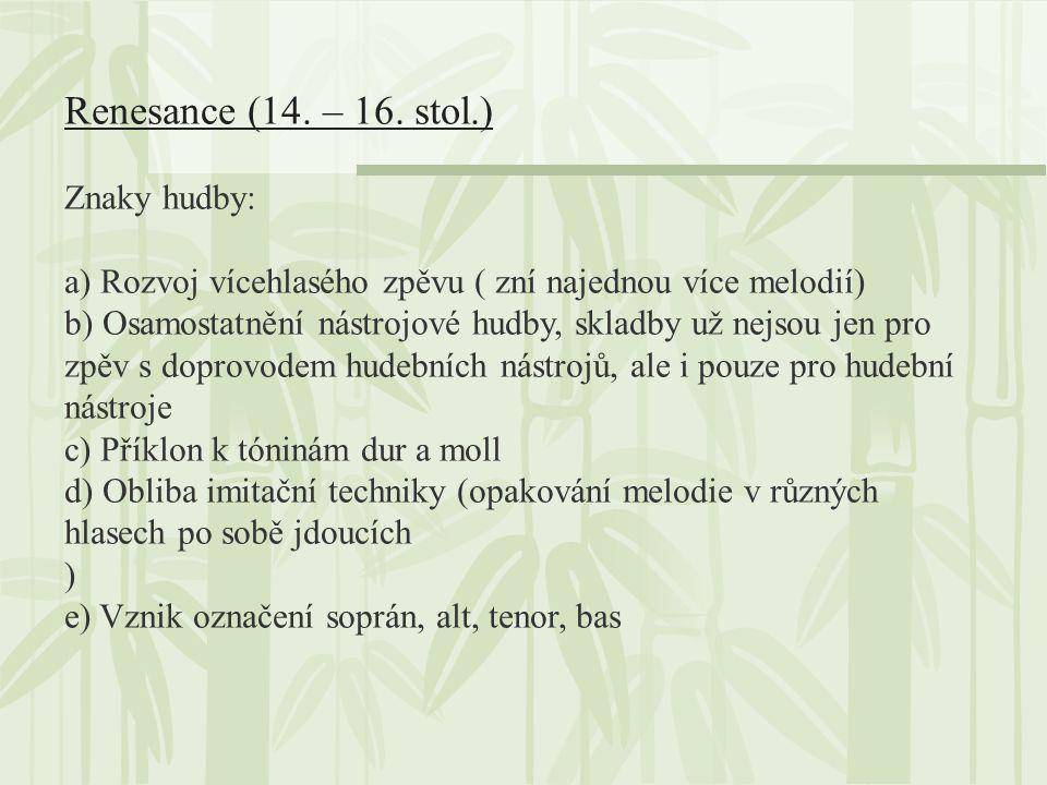 Renesance (14. – 16. stol.) Znaky hudby: