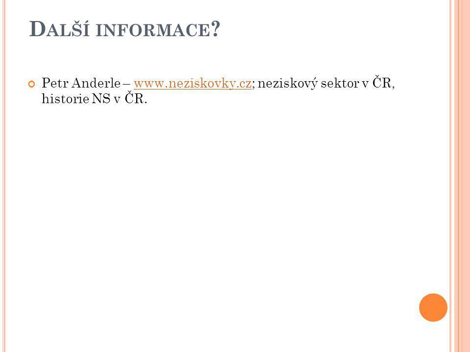 Další informace Petr Anderle – www.neziskovky.cz; neziskový sektor v ČR, historie NS v ČR.