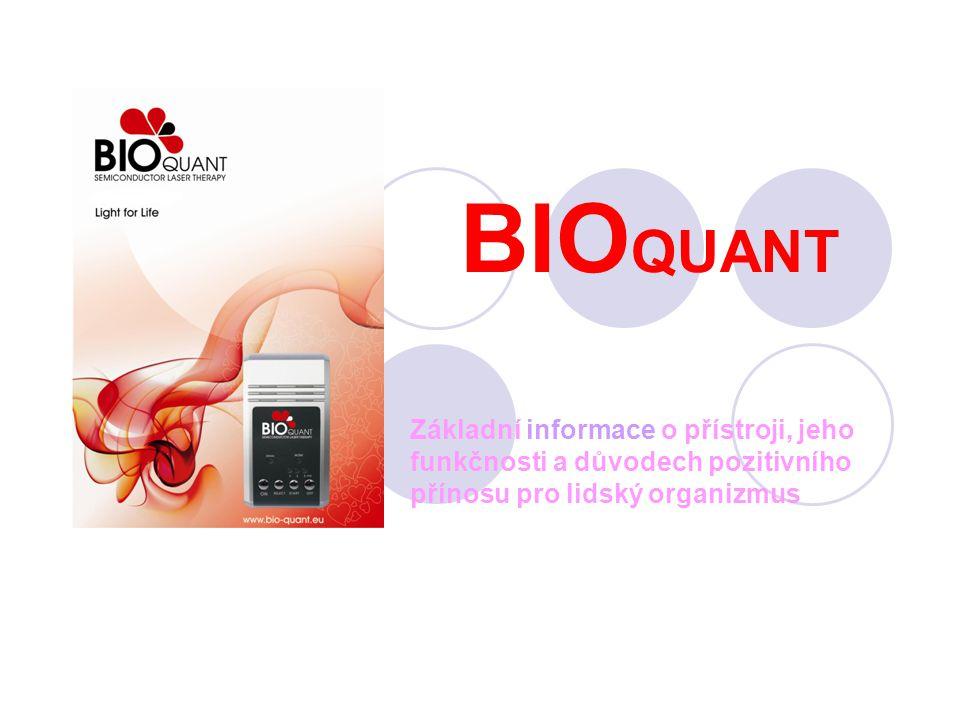 BIOQUANT Základní informace o přístroji, jeho funkčnosti a důvodech pozitivního přínosu pro lidský organizmus.