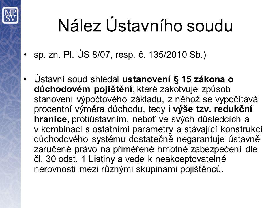 Nález Ústavního soudu sp. zn. Pl. ÚS 8/07, resp. č. 135/2010 Sb.)
