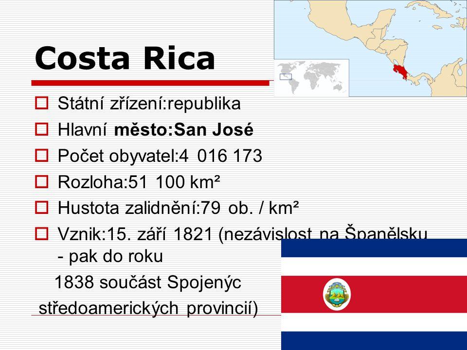 Costa Rica Státní zřízení:republika Hlavní město:San José