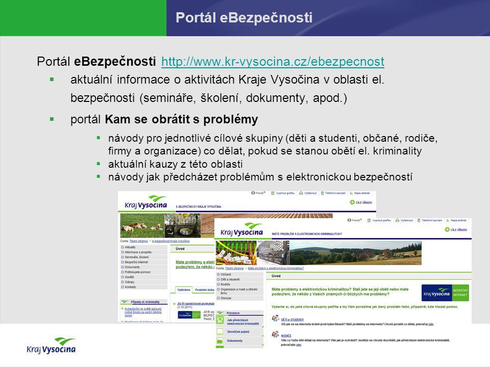 Portál eBezpečnosti Portál eBezpečnosti http://www.kr-vysocina.cz/ebezpecnost.