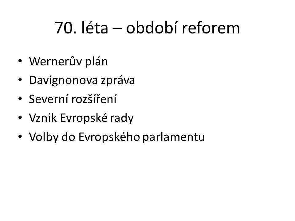 70. léta – období reforem Wernerův plán Davignonova zpráva