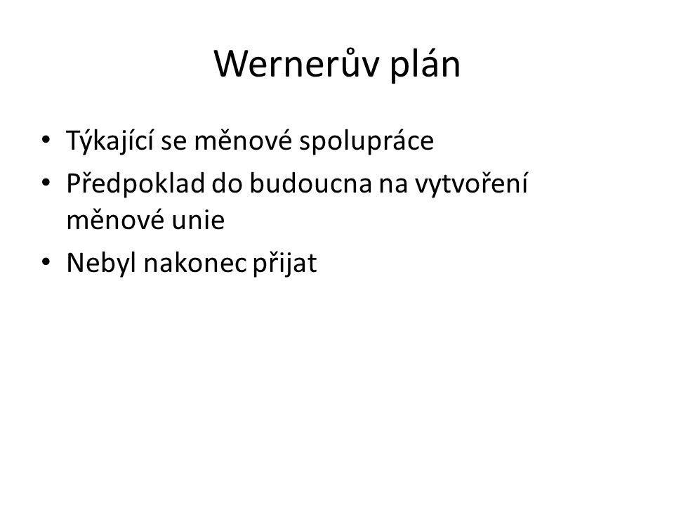 Wernerův plán Týkající se měnové spolupráce