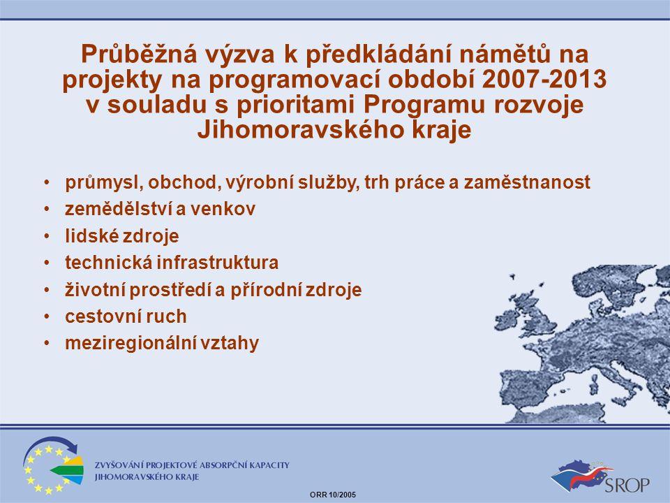 Průběžná výzva k předkládání námětů na projekty na programovací období 2007-2013 v souladu s prioritami Programu rozvoje Jihomoravského kraje