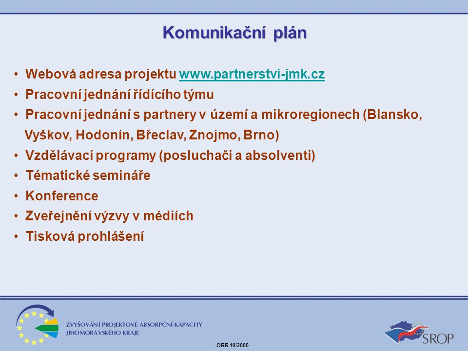 Komunikační plán Webová adresa projektu www.partnerstvi-jmk.cz