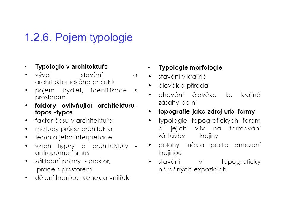 1.2.6. Pojem typologie Typologie v architektuře