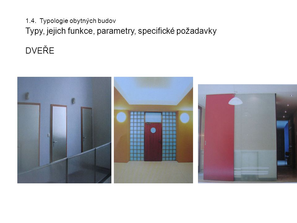 1.4. Typologie obytných budov Typy, jejich funkce, parametry, specifické požadavky DVEŘE