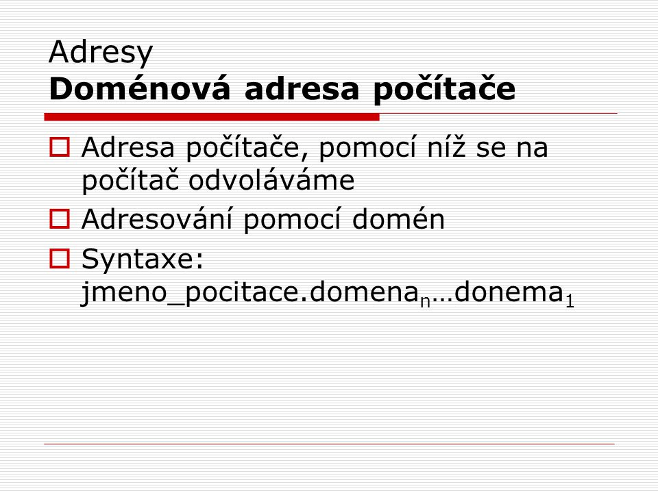 Adresy Doménová adresa počítače