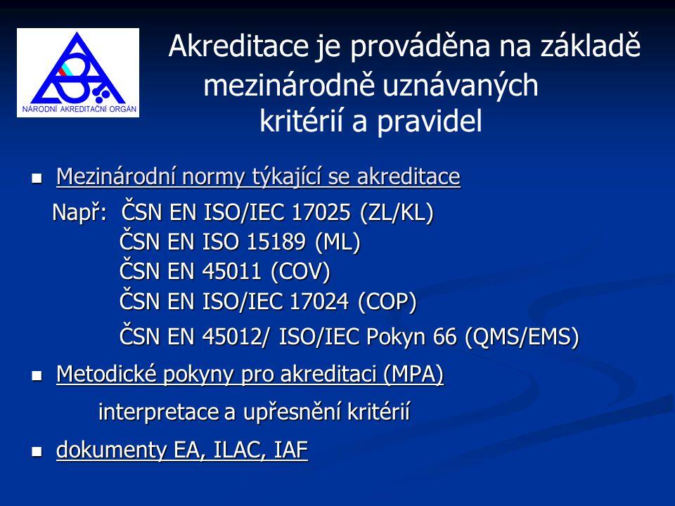 Akreditace je prováděna na základě mezinárodně uznávaných kritérií a pravidel