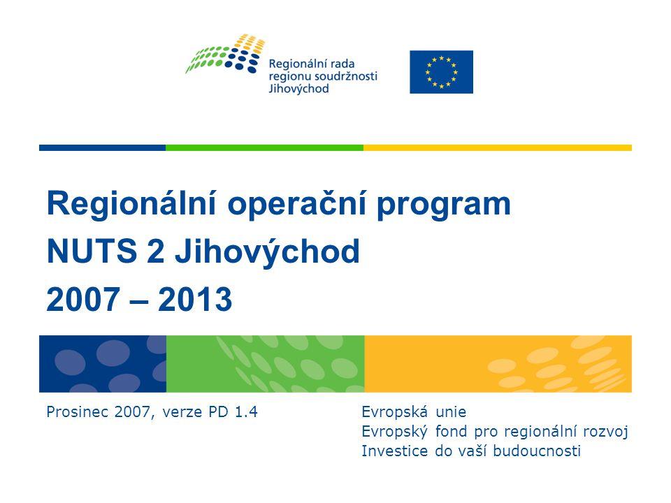 Regionální operační program NUTS 2 Jihovýchod 2007 – 2013