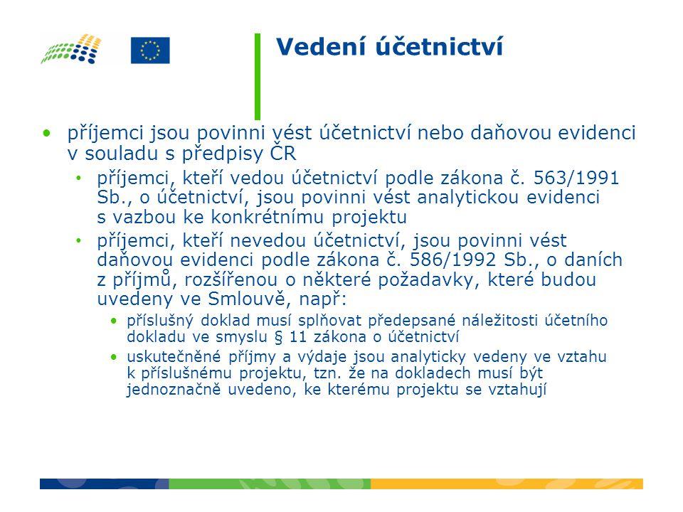 Vedení účetnictví příjemci jsou povinni vést účetnictví nebo daňovou evidenci v souladu s předpisy ČR.