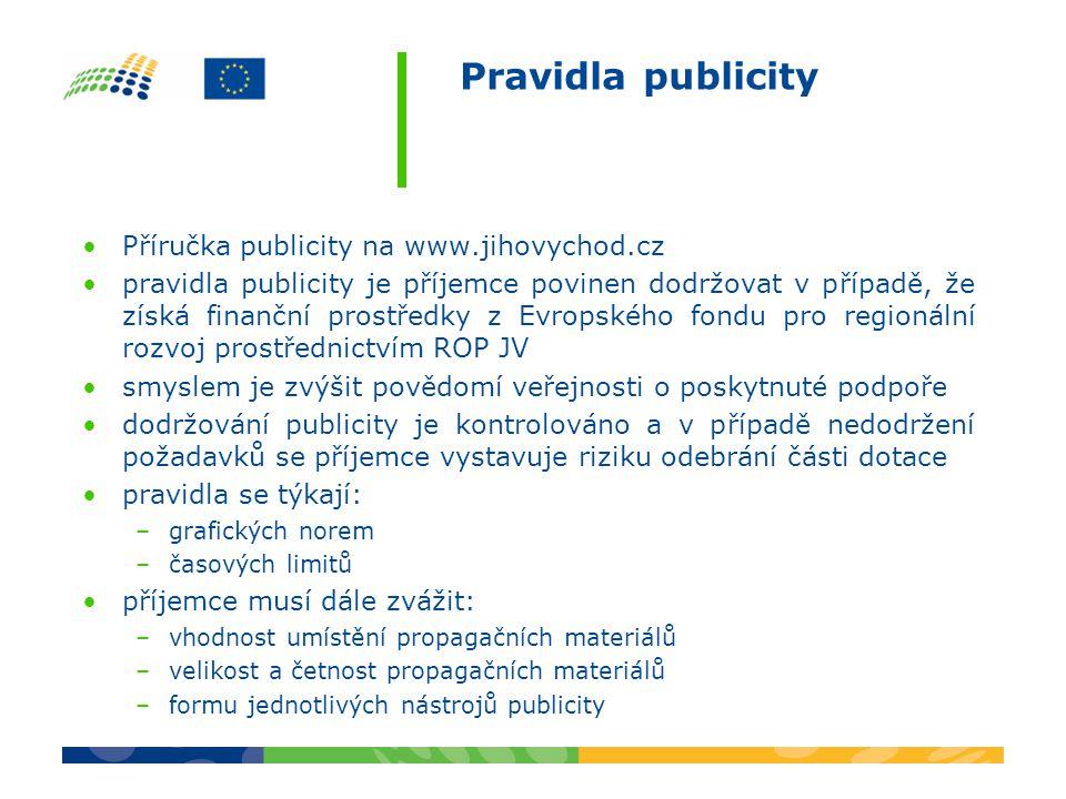Pravidla publicity Příručka publicity na www.jihovychod.cz