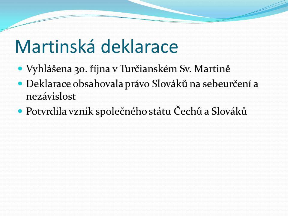 Martinská deklarace Vyhlášena 30. října v Turčianském Sv. Martině