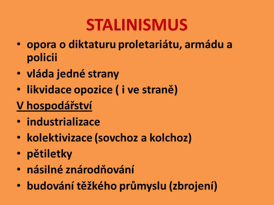 STALINISMUS opora o diktaturu proletariátu, armádu a policii