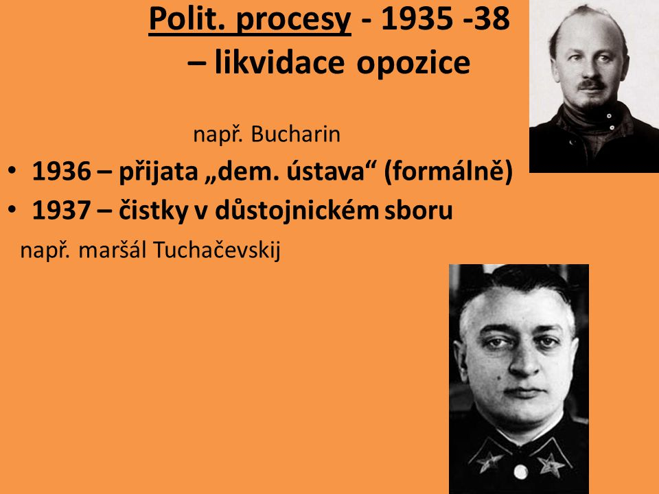 Polit. procesy - 1935 -38 – likvidace opozice