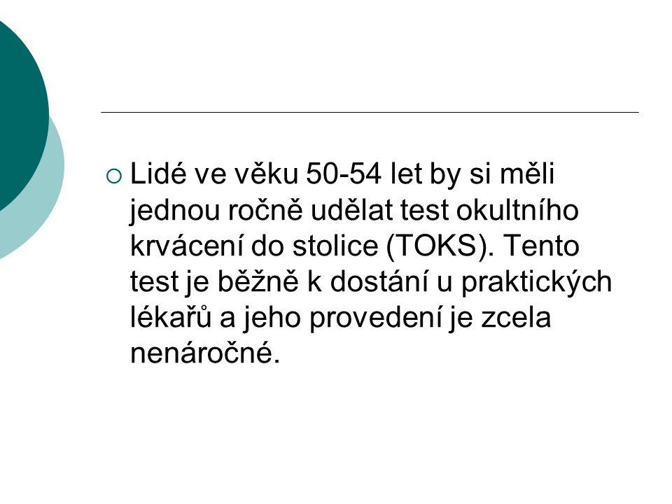 Lidé ve věku 50-54 let by si měli jednou ročně udělat test okultního krvácení do stolice (TOKS).