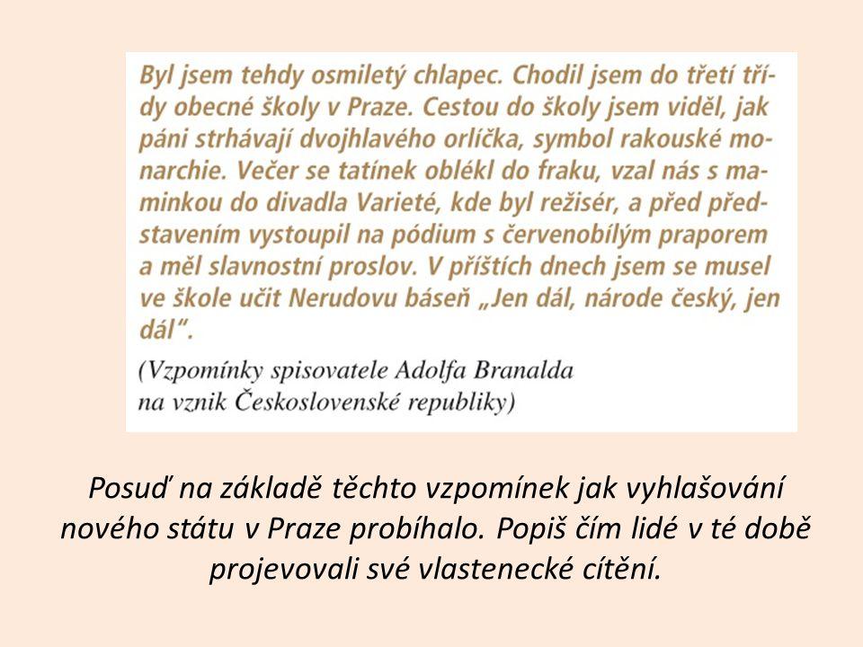 Posuď na základě těchto vzpomínek jak vyhlašování nového státu v Praze probíhalo.