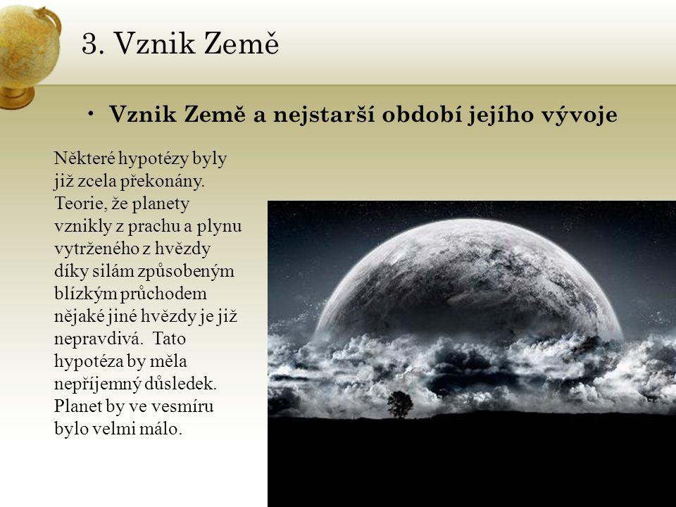 3. Vznik Země Vznik Země a nejstarší období jejího vývoje
