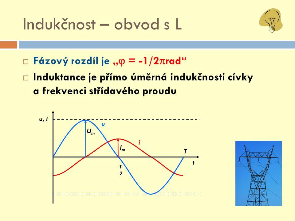 """Indukčnost – obvod s L Fázový rozdíl je """" = -1/2rad"""