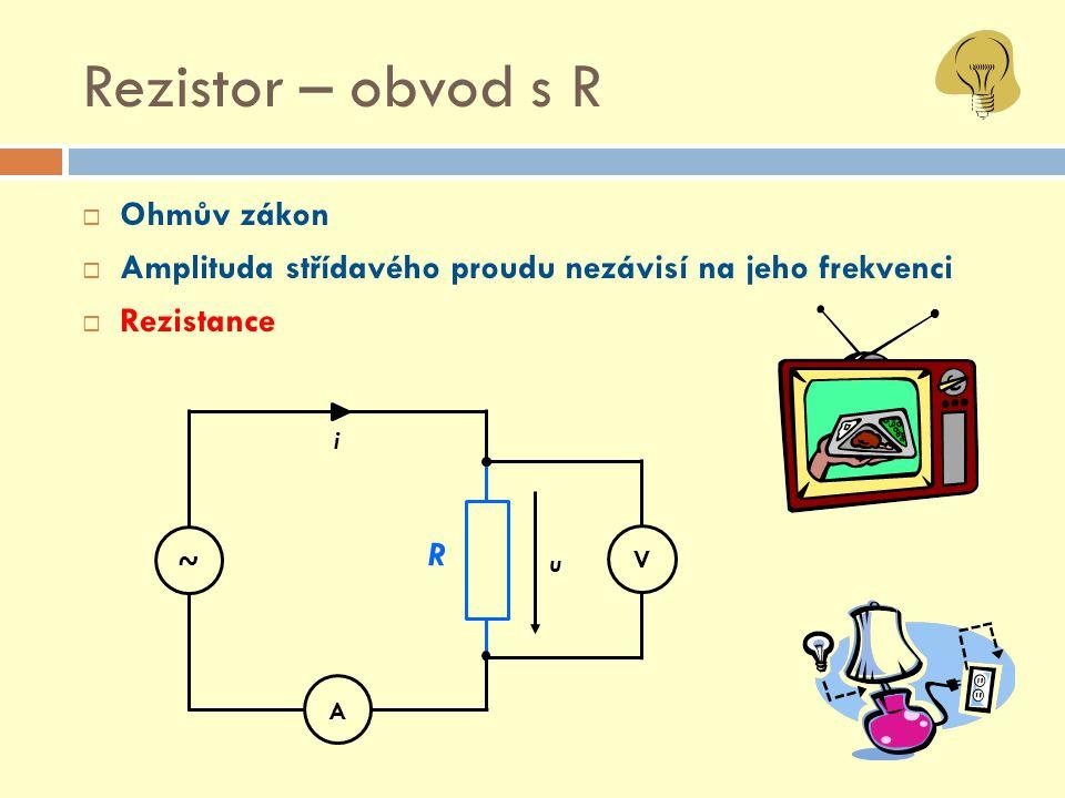 Rezistor – obvod s R Ohmův zákon