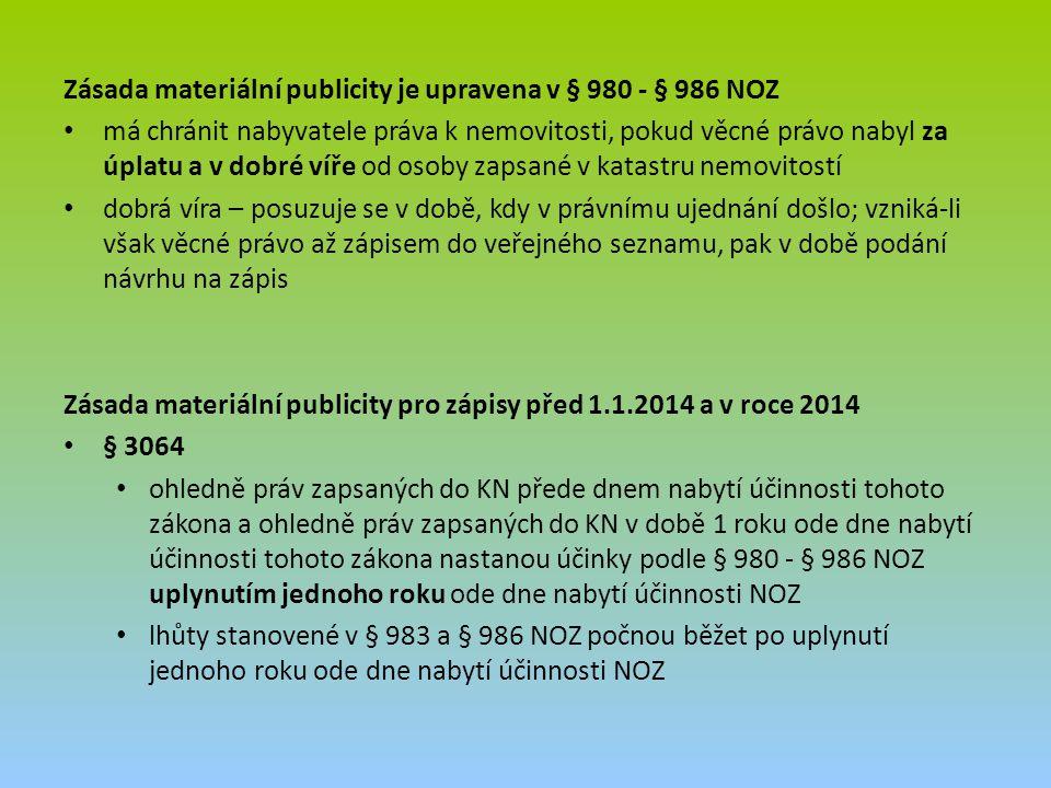 Zásada materiální publicity je upravena v § 980 - § 986 NOZ