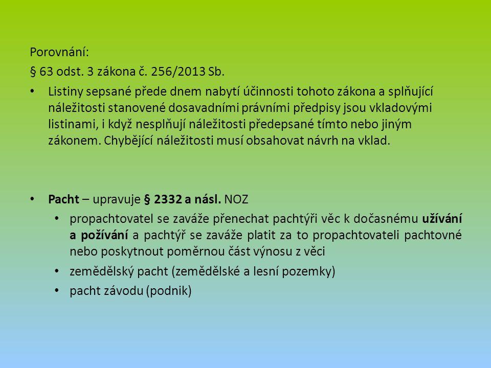 Porovnání: § 63 odst. 3 zákona č. 256/2013 Sb.