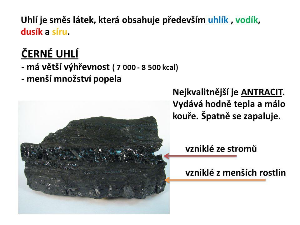 Uhlí je směs látek, která obsahuje především uhlík , vodík, dusík a síru.