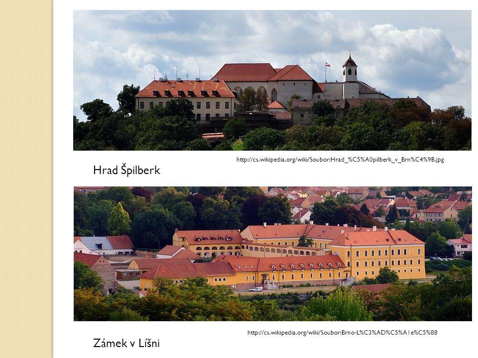 Hrad Špilberk Zámek v Líšni