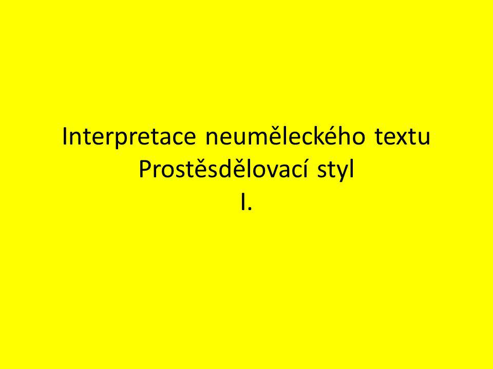Interpretace neuměleckého textu Prostěsdělovací styl I.