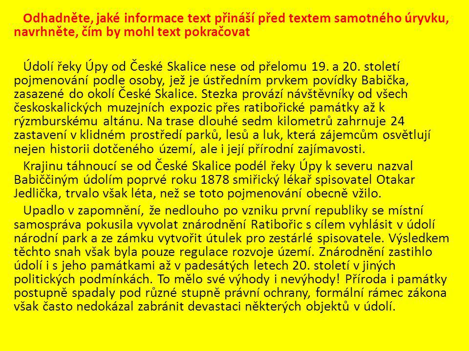 Odhadněte, jaké informace text přináší před textem samotného úryvku, navrhněte, čím by mohl text pokračovat Údolí řeky Úpy od České Skalice nese od přelomu 19.