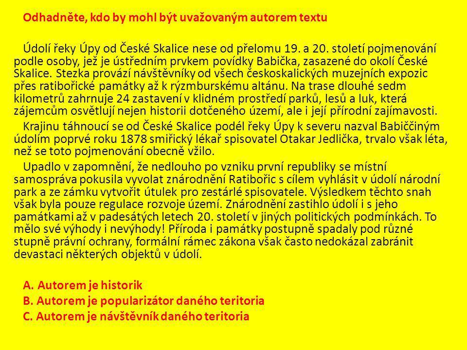 Odhadněte, kdo by mohl být uvažovaným autorem textu Údolí řeky Úpy od České Skalice nese od přelomu 19.