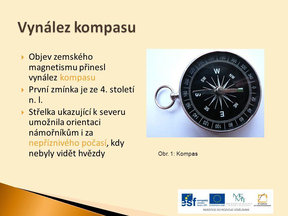 Vynález kompasu Objev zemského magnetismu přinesl vynález kompasu