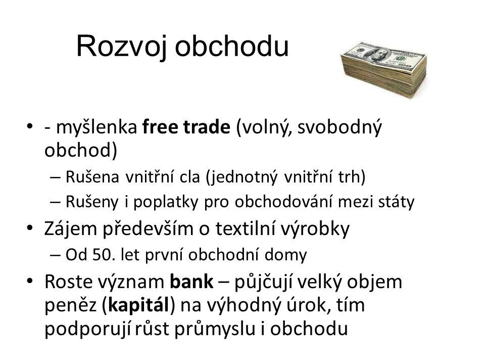 Rozvoj obchodu - myšlenka free trade (volný, svobodný obchod)