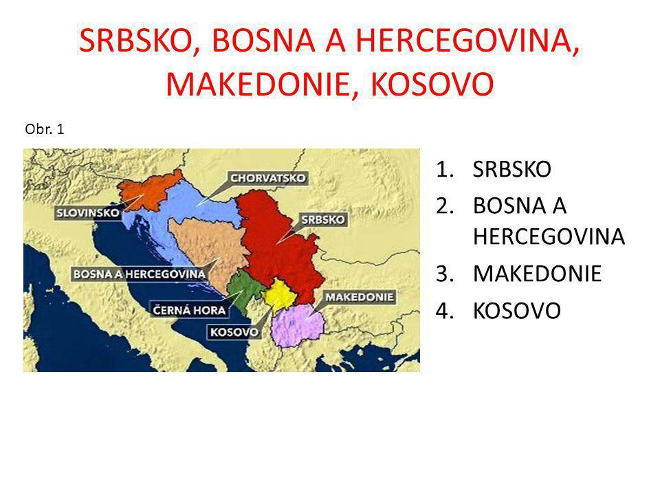 SRBSKO, BOSNA A HERCEGOVINA, MAKEDONIE, KOSOVO