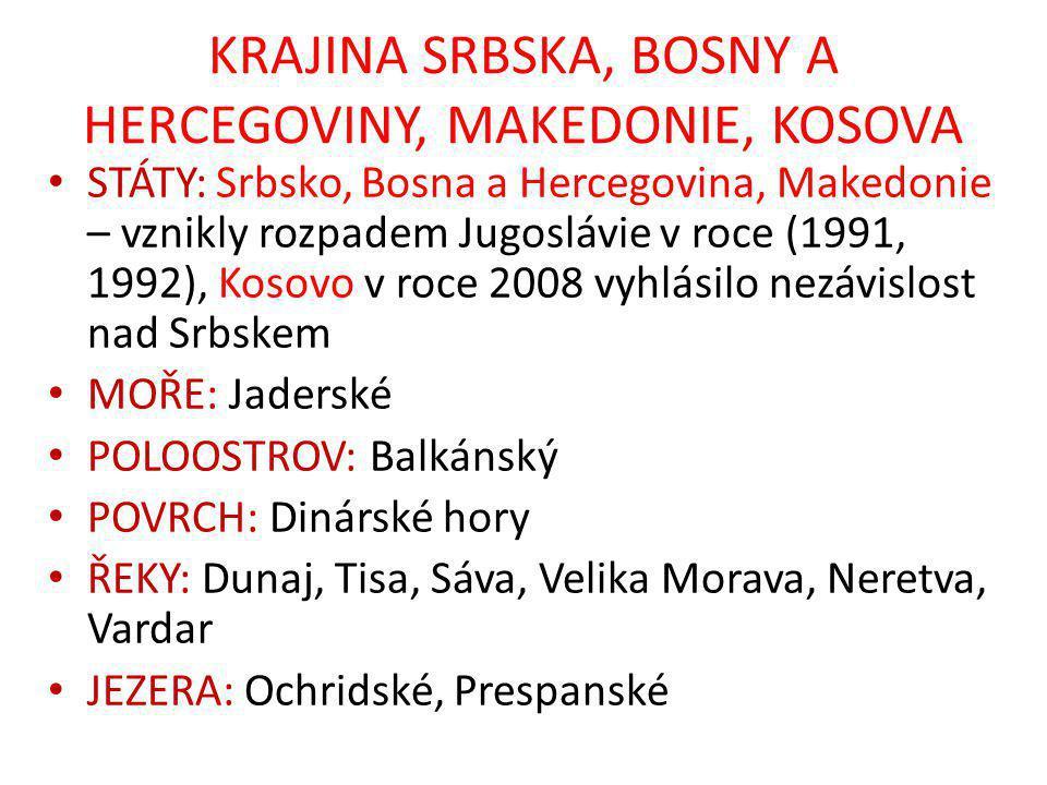 KRAJINA SRBSKA, BOSNY A HERCEGOVINY, MAKEDONIE, KOSOVA