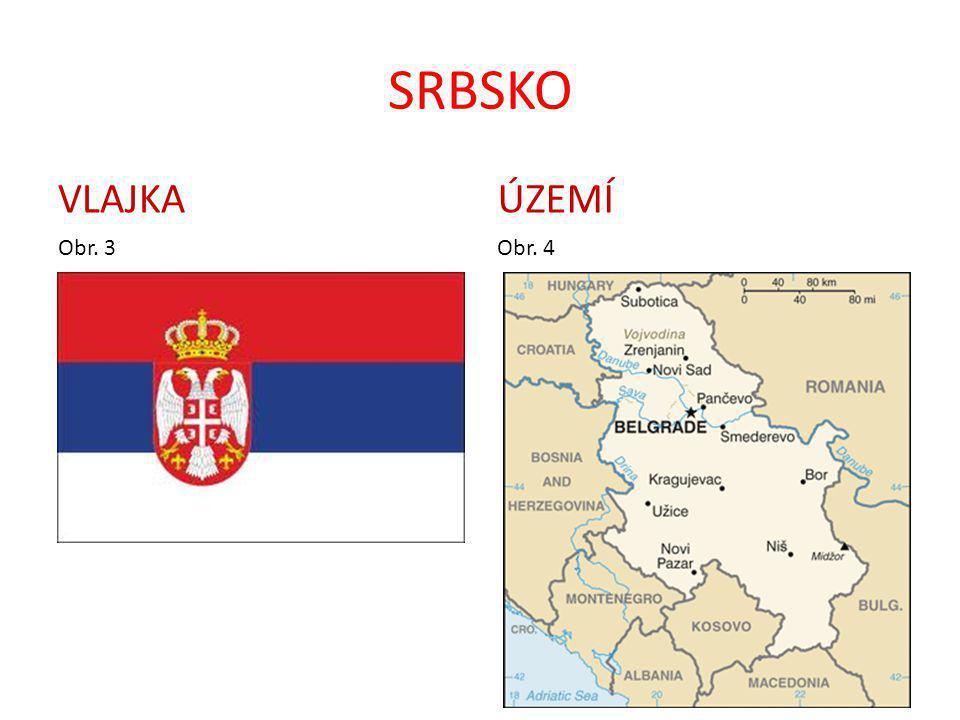 SRBSKO VLAJKA ÚZEMÍ Obr. 3 Obr. 4