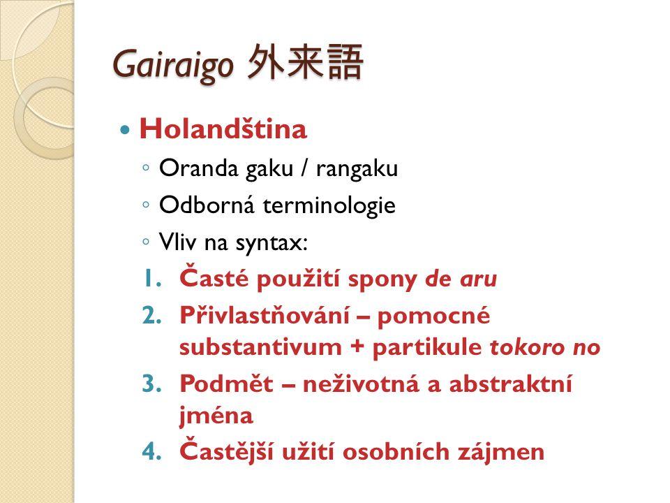 Gairaigo 外来語 Holandština Oranda gaku / rangaku Odborná terminologie