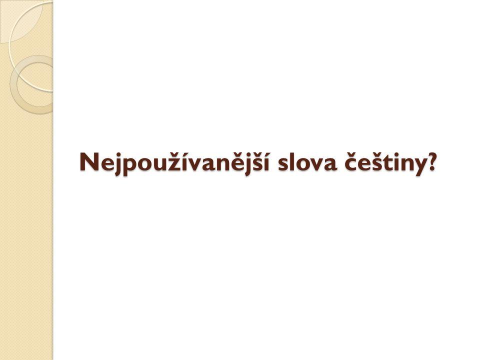 Nejpoužívanější slova češtiny