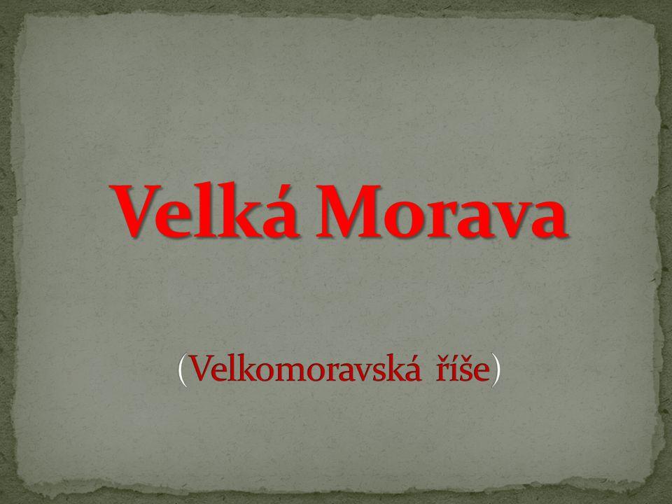 Velká Morava (Velkomoravská říše)