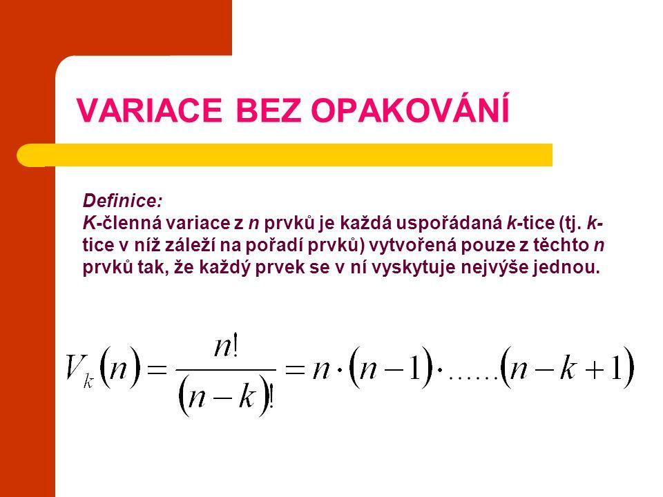 VARIACE BEZ OPAKOVÁNÍ Definice: