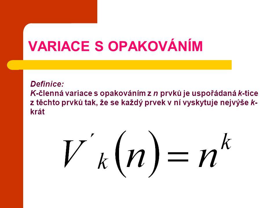 VARIACE S OPAKOVÁNÍM Definice:
