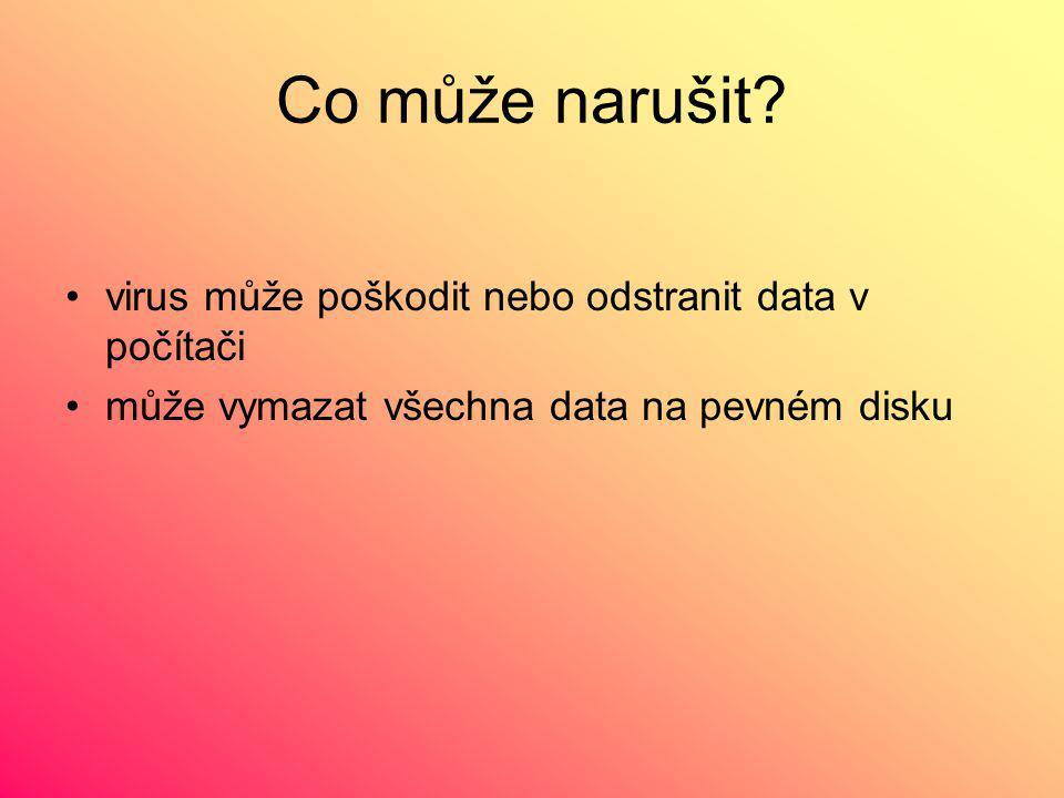 Co může narušit virus může poškodit nebo odstranit data v počítači
