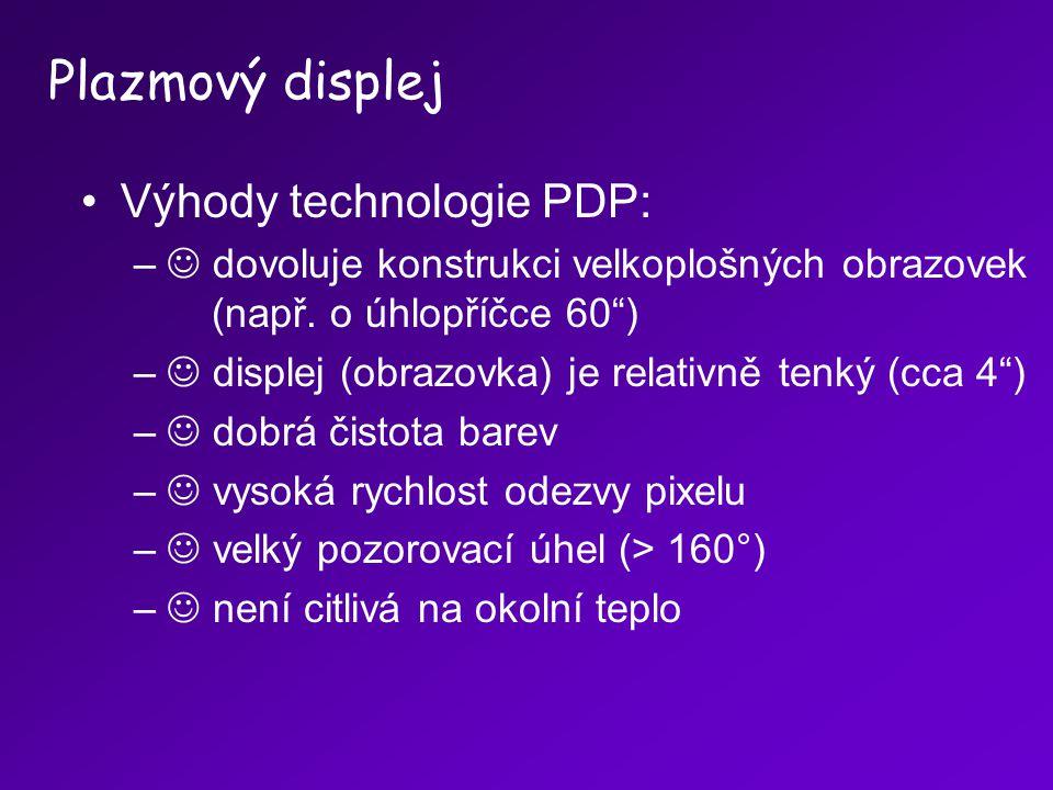 Plazmový displej Výhody technologie PDP: