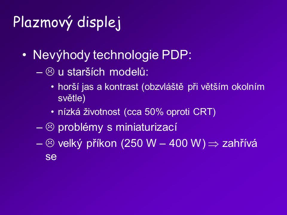 Plazmový displej Nevýhody technologie PDP:  u starších modelů: