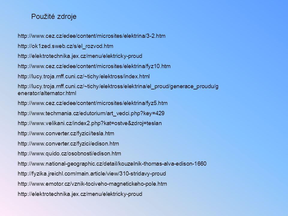 Použité zdroje http://www.cez.cz/edee/content/microsites/elektrina/3-2.htm. http://ok1zed.sweb.cz/s/el_rozvod.htm.