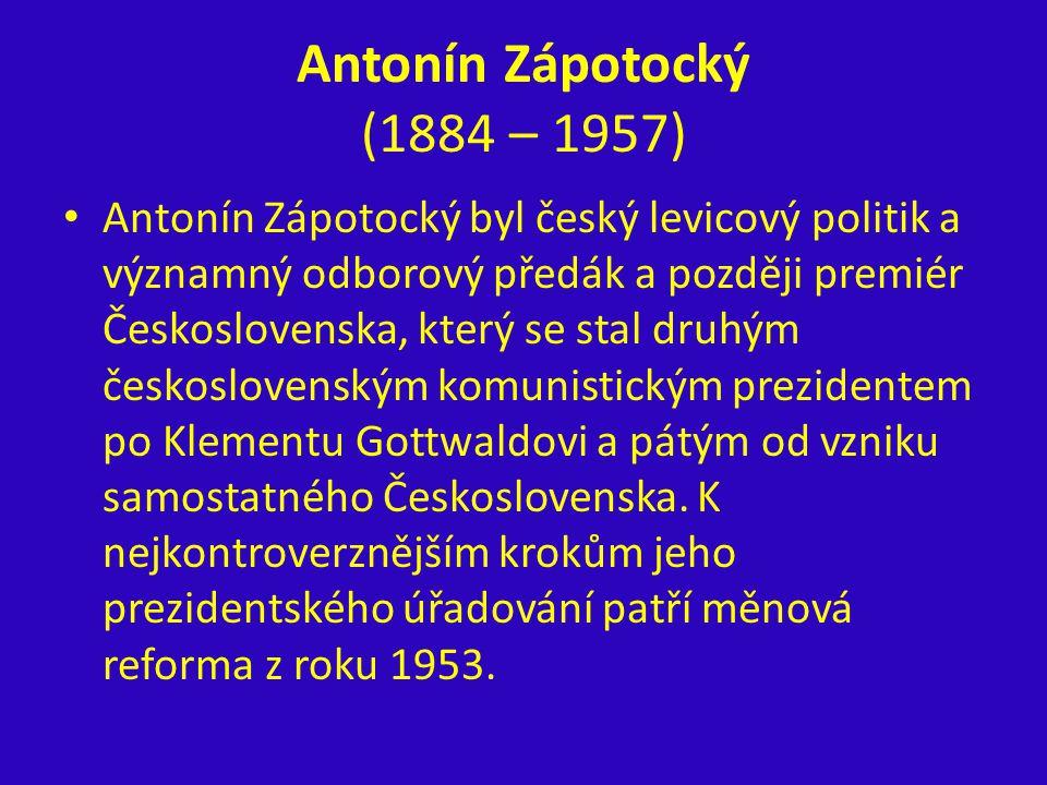 Antonín Zápotocký (1884 – 1957)